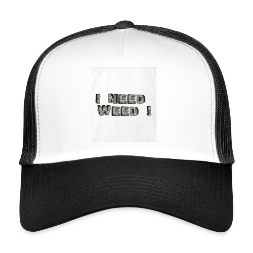 I NEED WEED AUFDRUCK - Trucker Cap