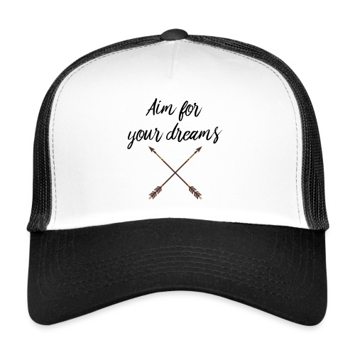 Aim for your Dreams - Trucker Cap