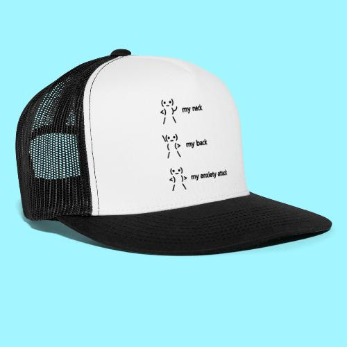 neck back anxiety attack - Trucker Cap