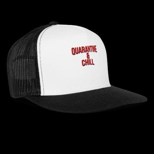 Quarantine & Chill Corona Virus COVID-19 - Trucker Cap