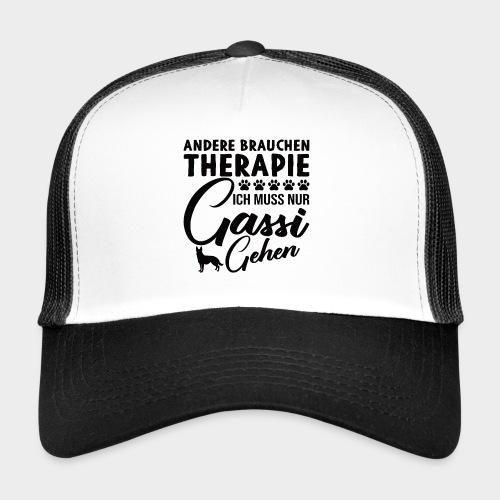 Andere brauchen Therapie Ich muss nur Gassi gehen - Trucker Cap