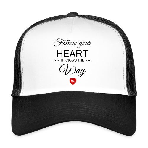 follow your heartbesser - Trucker Cap