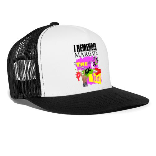 I REMEMBER MARGATE - THE PUNK ROCK YEARS 1970's - Trucker Cap