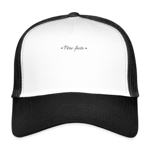 T-Shirt PERE FECTO - Trucker Cap