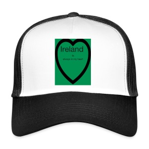 Ireland always in my heart - Trucker Cap