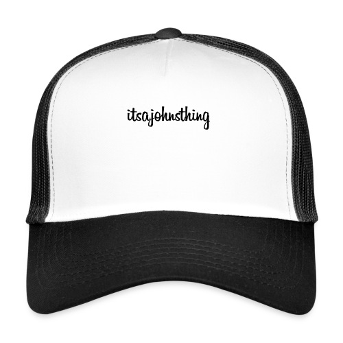 Itsajohnsthing s. - Trucker Cap