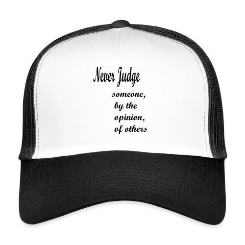 Never Judge - Trucker Cap