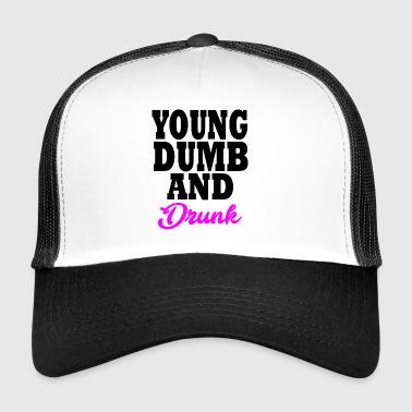 young dumb and drunk - Trucker Cap