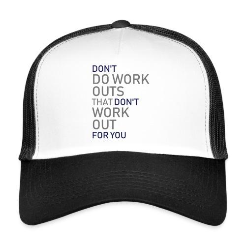 Don't do workouts - Trucker Cap