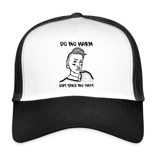 Do no harm but take no shit - Trucker Cap