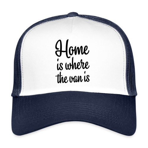 Home is where the van is - Autonaut.com - Trucker Cap