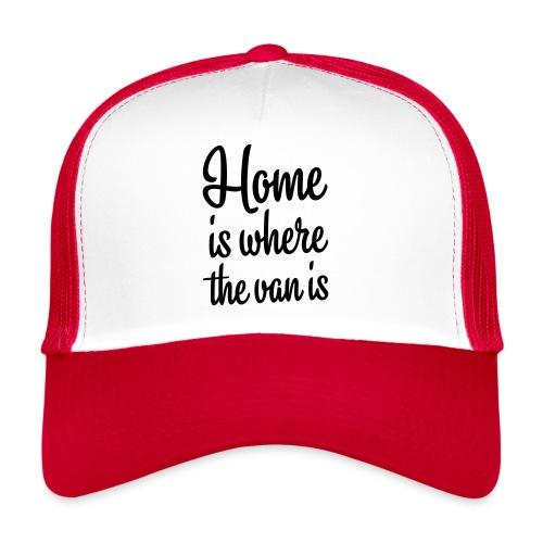 Home is where the van is - Autonaut.com - Trucker Cap