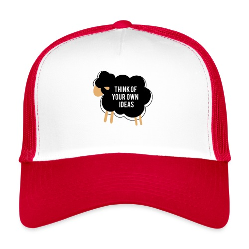 Think of your own idea! - Trucker Cap