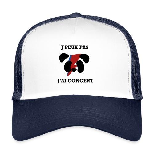 J'peux pas j'ai concert - Trucker Cap