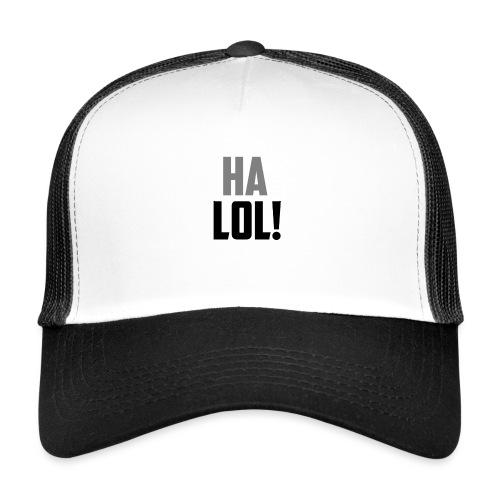 The CrimsonAura 'Ha LOL!' Stream Quote. - Trucker Cap