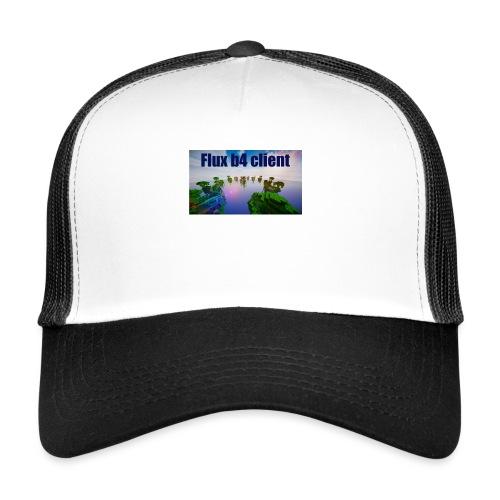 Flux b4 client shirt - Trucker Cap
