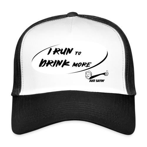 Corro per Bere dipiù - Trucker Cap