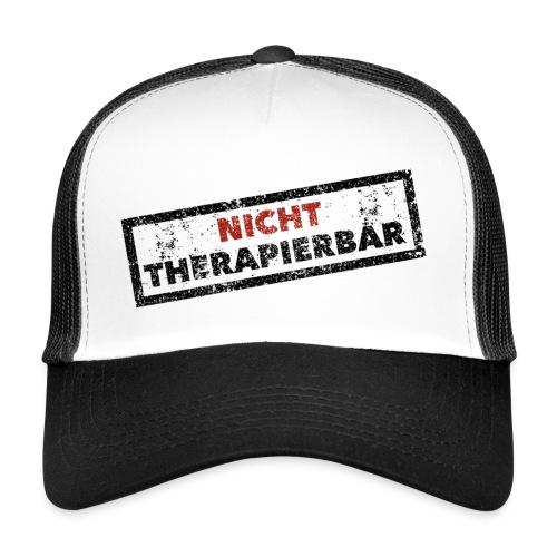 Nicht therapierbar - Trucker Cap