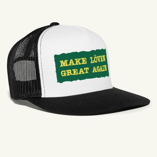 Make Löven great again - Trucker Cap