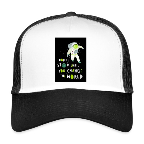 Change the world black - Trucker Cap