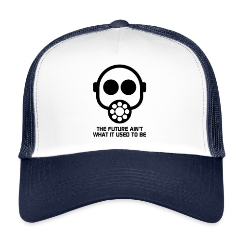 The Future ain't what it used to be - Trucker Cap