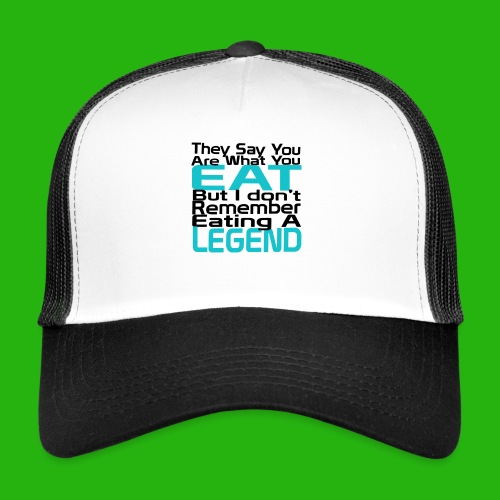 You Are What You Eat Shirt - Trucker Cap