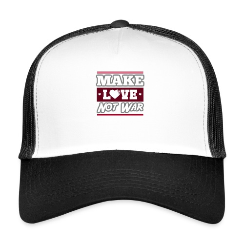 Make_love_not_war by Lattapon - Trucker Cap