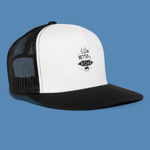 Moto - Life is better on the road - Trucker Cap