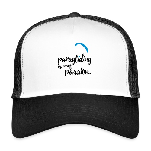 paragliding is my passion - Trucker Cap