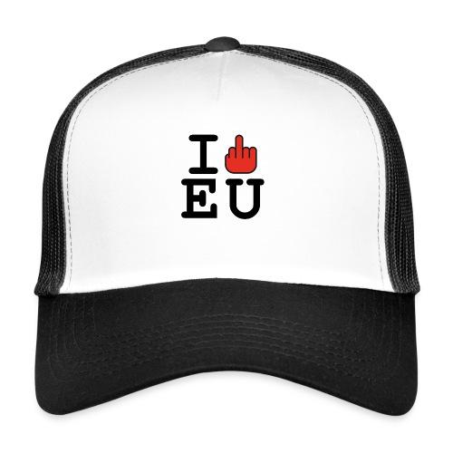 i fck EU European Union Brexit - Trucker Cap