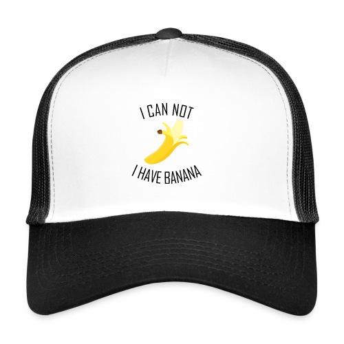 J'peux pas j'ai Banane - Version anglaise - Trucker Cap
