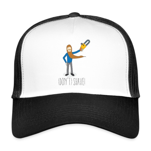 (Don't) SHAVE! - Trucker Cap