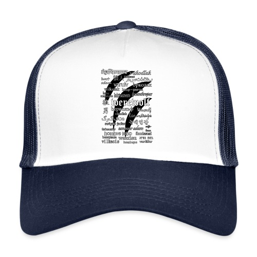 Werewolf in 33 Languages.png - Trucker Cap