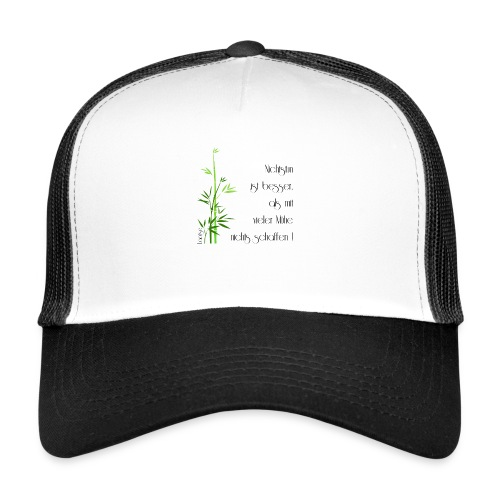 laotse-nichtstun - Trucker Cap