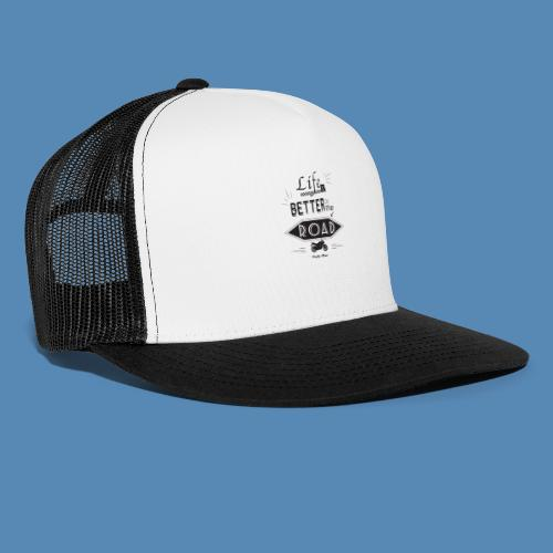 Moto - Life is better on the road - Trucker Cap