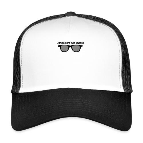 jamais sans mes lunettes - Trucker Cap