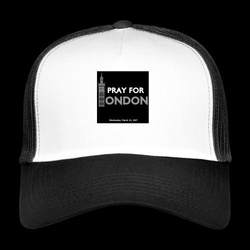 PRAY FOR LONDON - Trucker Cap