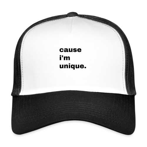 cause i'm unique. Geschenk Idee Simple - Trucker Cap