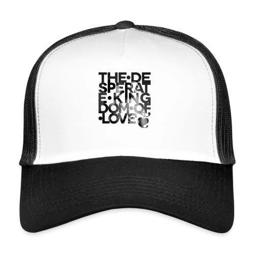 Desperate Kingdom of Love - Trucker Cap