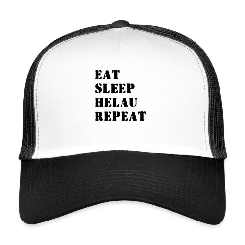 Eat Sleep Repeat - Helau VECTOR - Trucker Cap