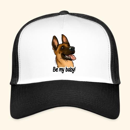 Be my baby berger malinois (texte noir) - Trucker Cap