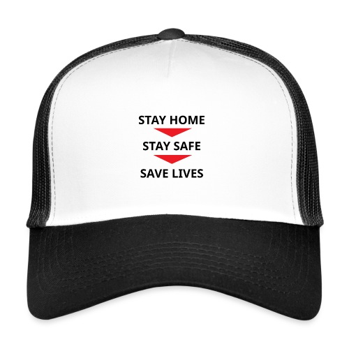 Stay home, stay safe, save lives - Gorra de camionero
