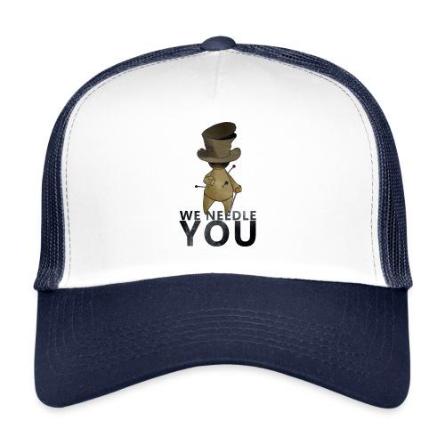 WE NEEDLE YOU - Trucker Cap