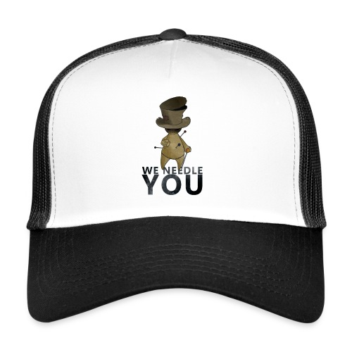 WE NEEDLE YOU - Trucker Cap