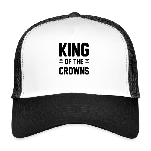 King of the crowns - Trucker Cap