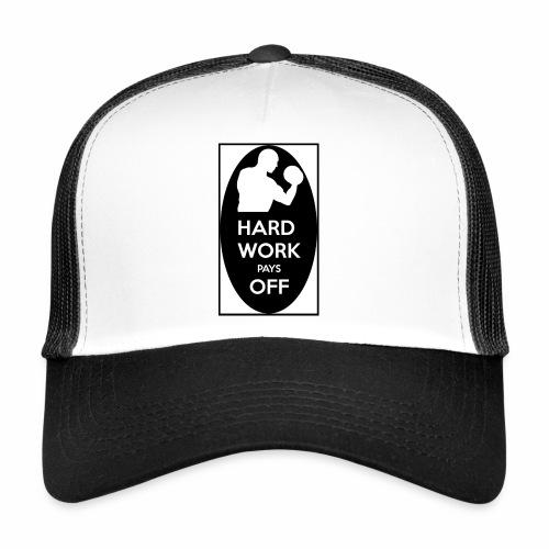 hard work pays off 2 cup.jpg - Trucker Cap