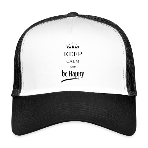 keep_calm and_be_happy-01 - Trucker Cap