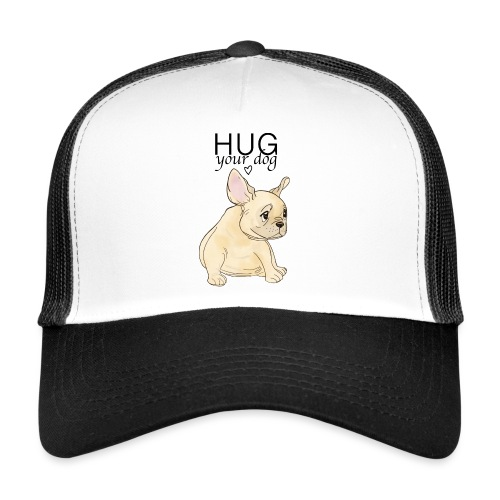 Hug Your Dog - Trucker Cap