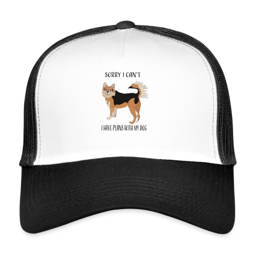 Sorry I can't! I have plans with my dog - Trucker Cap