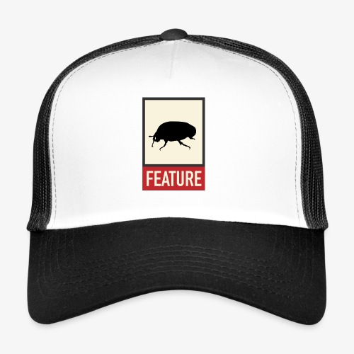 Bug feature | Web humor | Geek | Developer - Trucker Cap